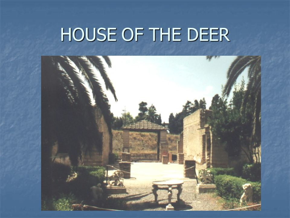 HOUSE OF THE DEER