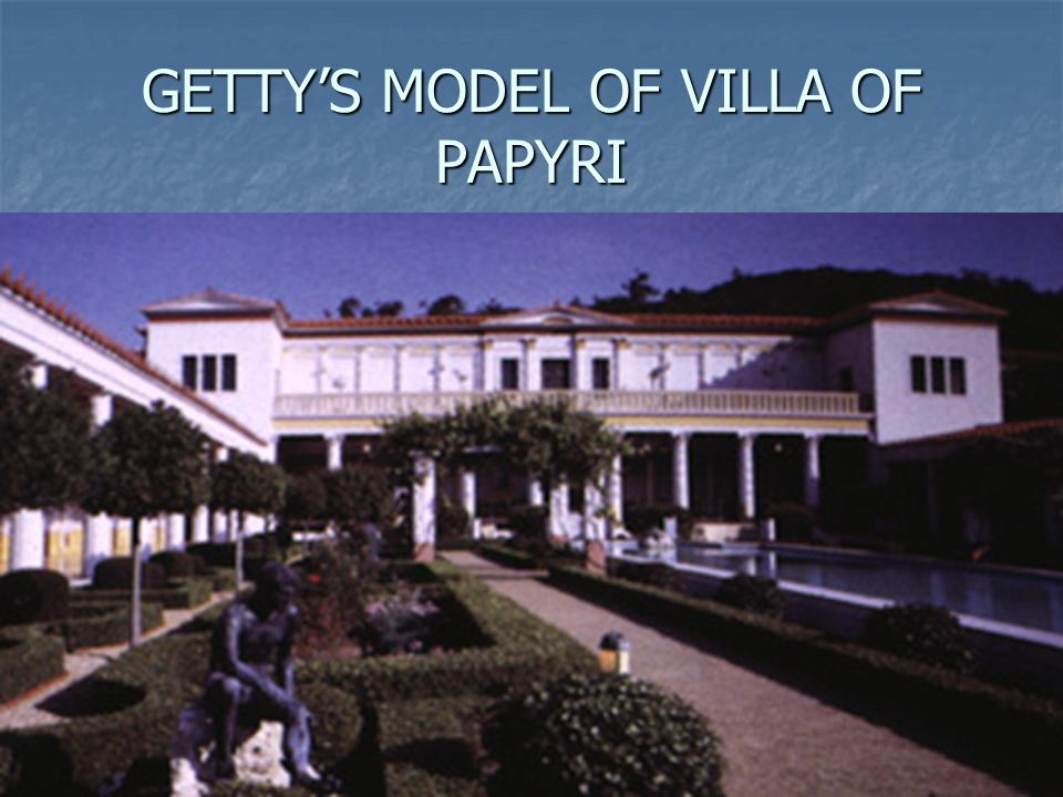 GETTY'S MODEL OF VILLA OF PAPYRI