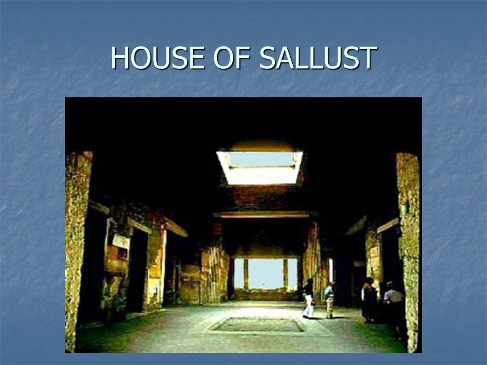 HOUSE OF SALLUST