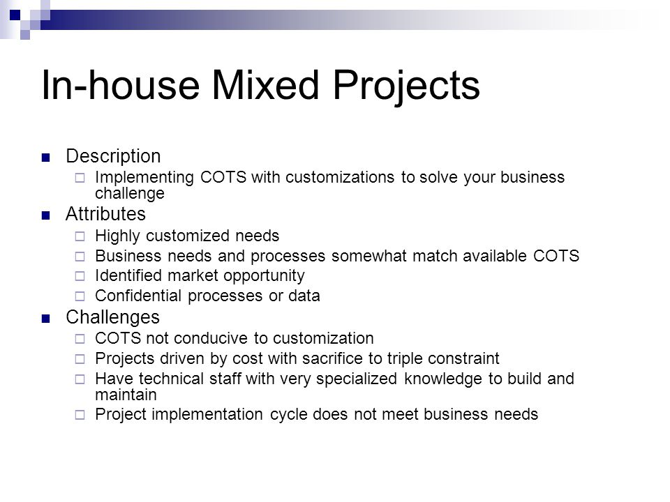 In-house Mixed Projects
