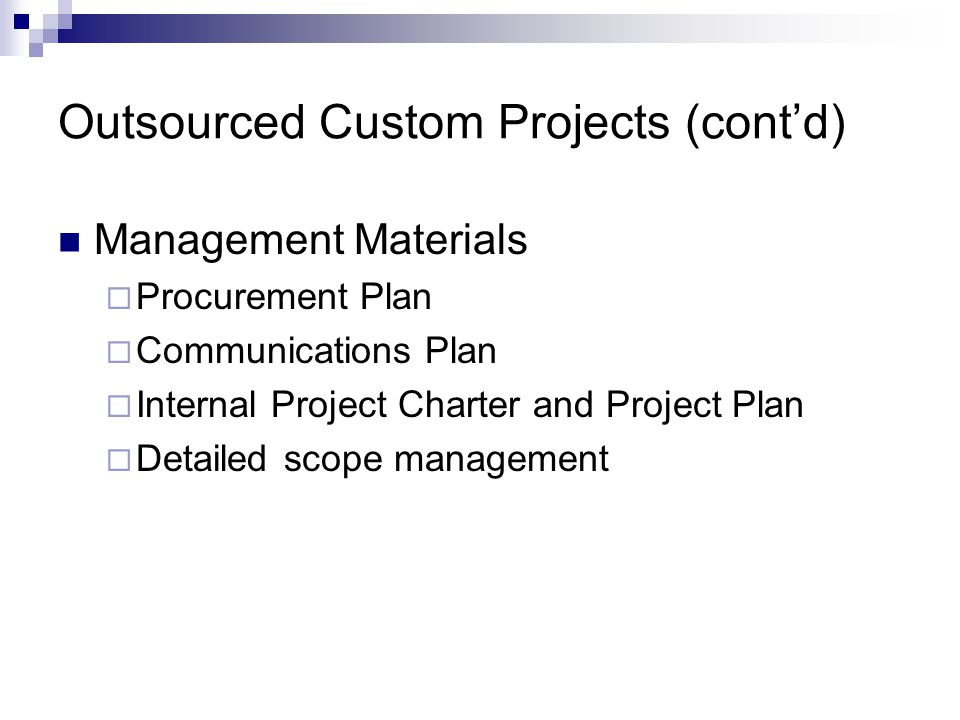 Outsourced Custom Projects (cont'd)