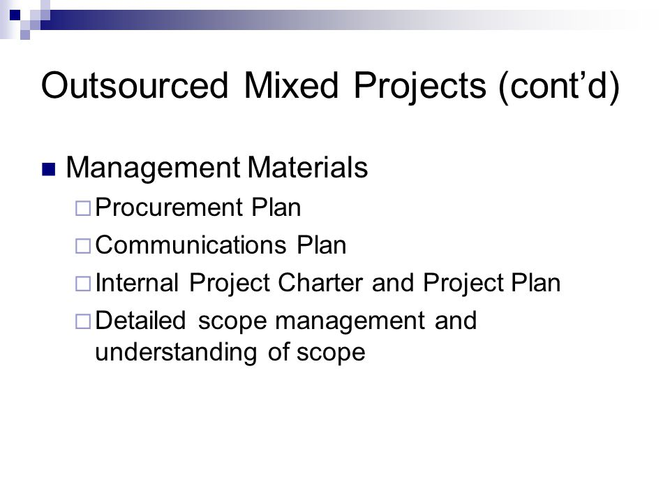 Outsourced Mixed Projects (cont'd)