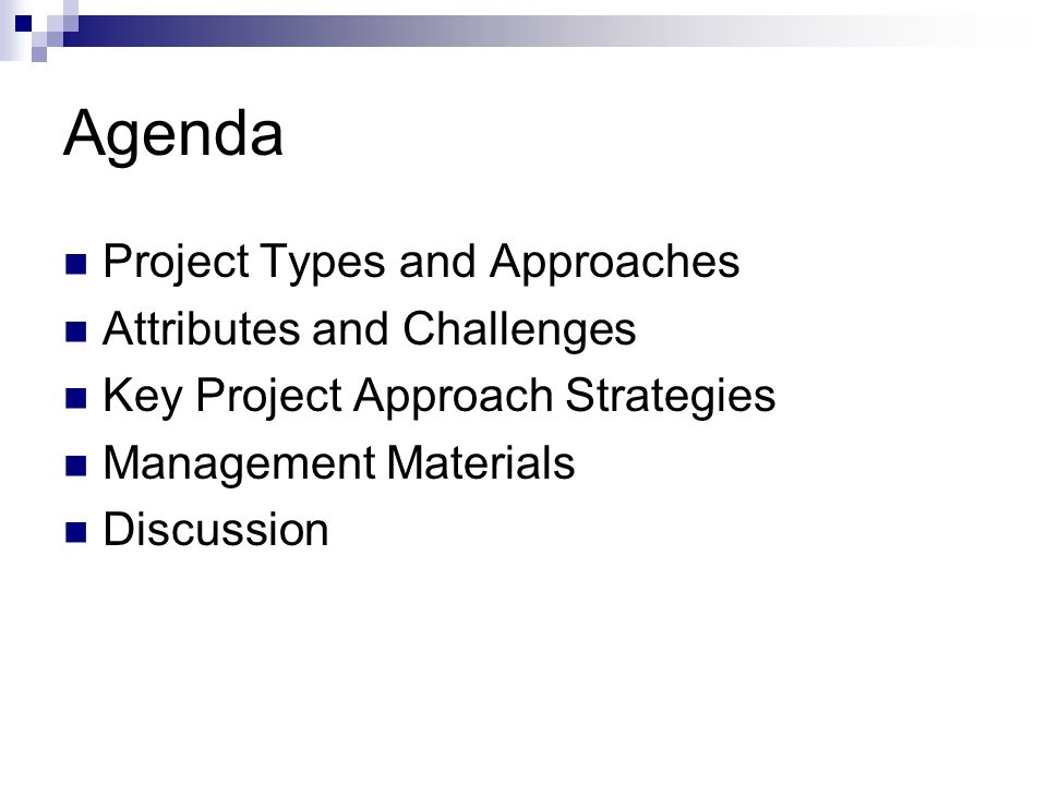 Agenda Project Types and Approaches Attributes and Challenges