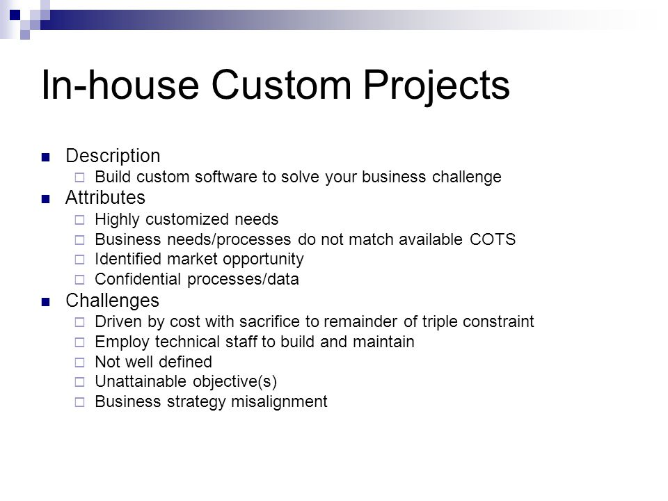 In-house Custom Projects