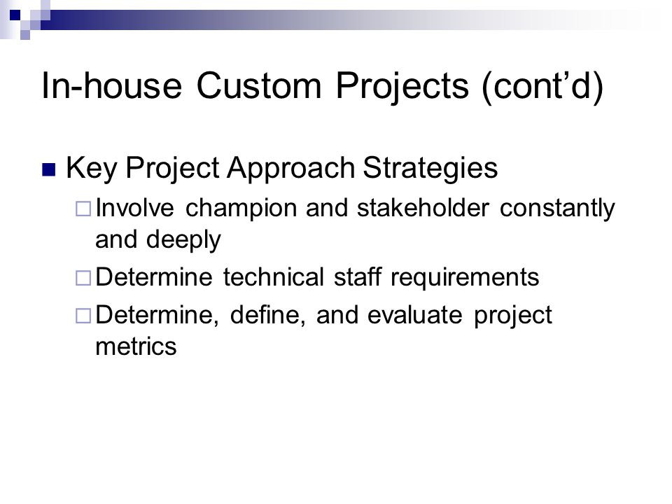 In-house Custom Projects (cont'd)
