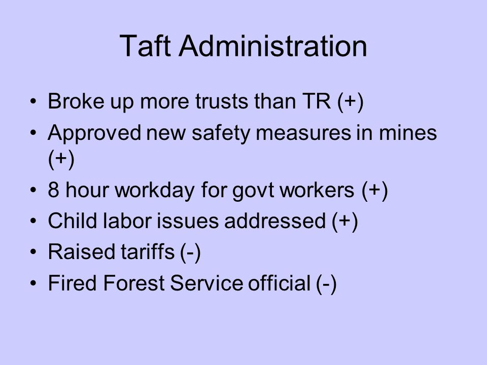 Taft Administration Broke up more trusts than TR (+)