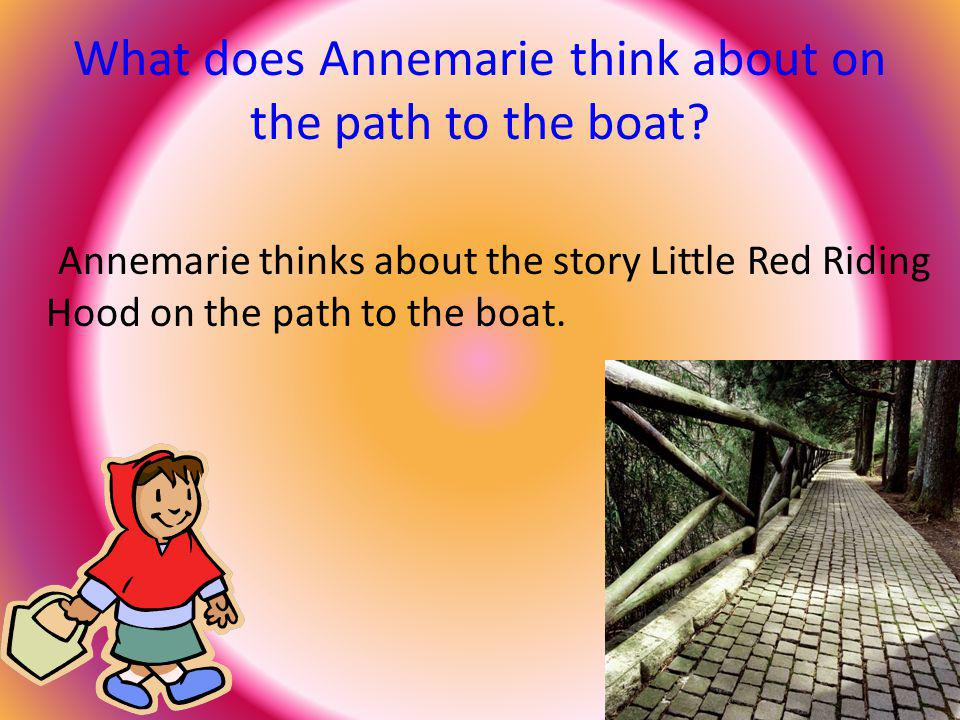What does Annemarie think about on the path to the boat