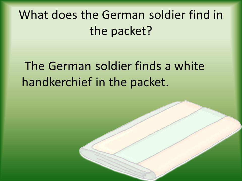 What does the German soldier find in the packet