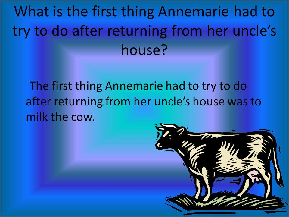 What is the first thing Annemarie had to try to do after returning from her uncle's house