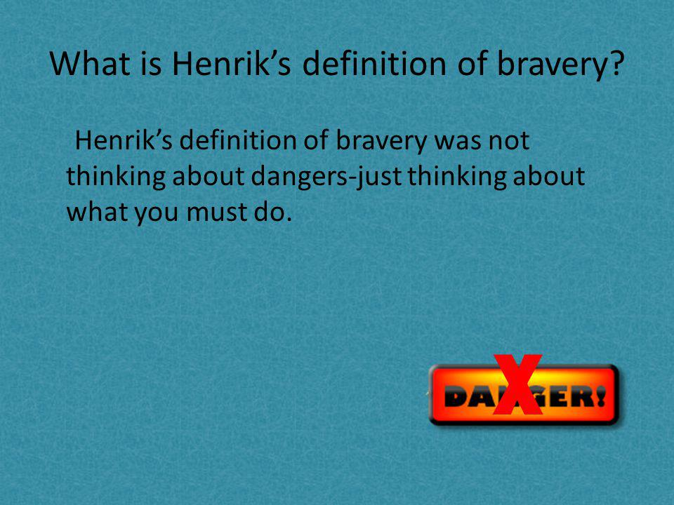 What is Henrik's definition of bravery