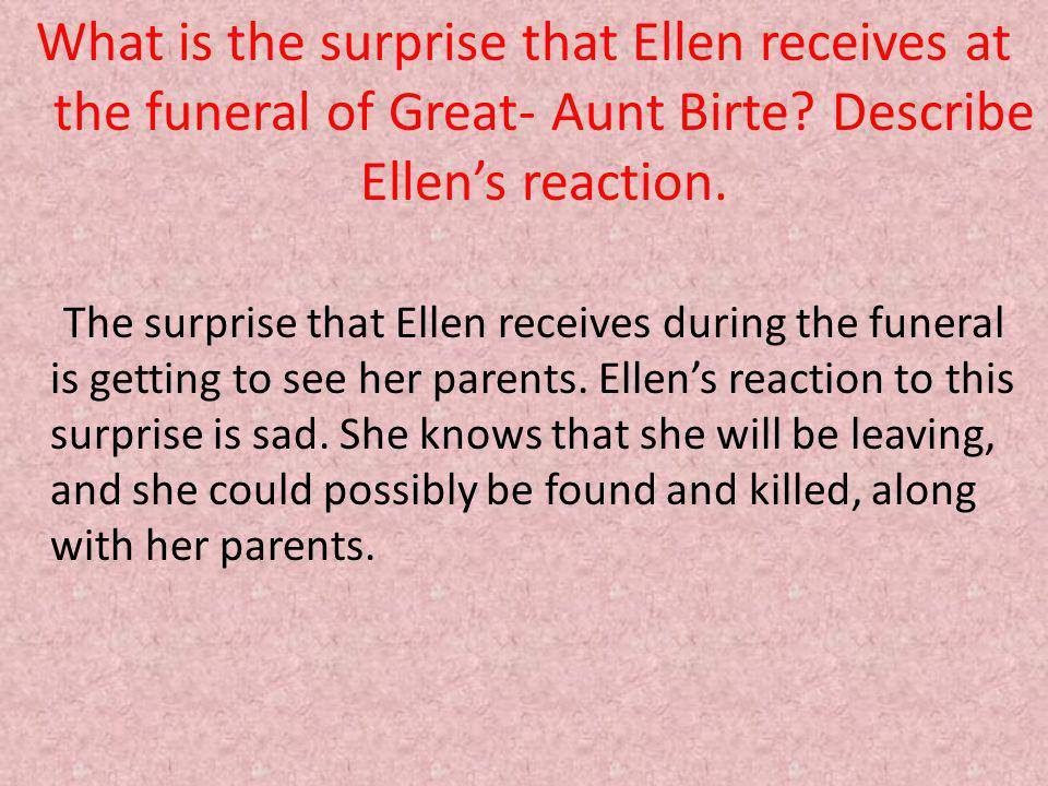 What is the surprise that Ellen receives at the funeral of Great- Aunt Birte Describe Ellen's reaction.