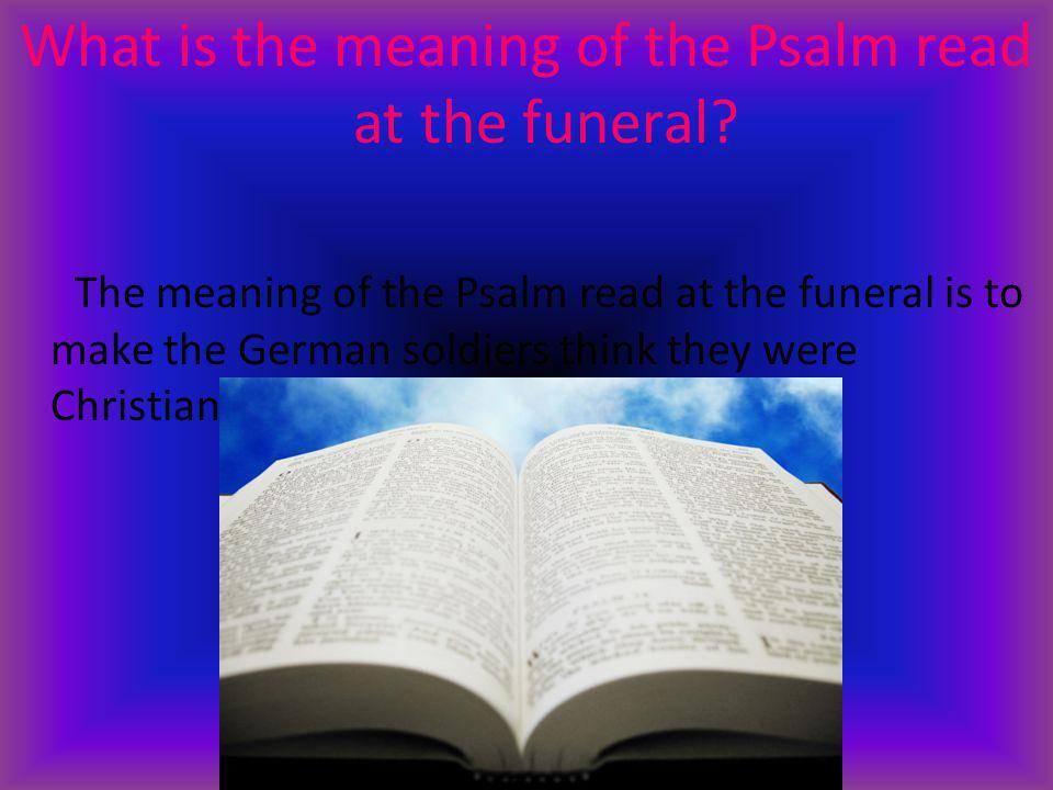 What is the meaning of the Psalm read at the funeral
