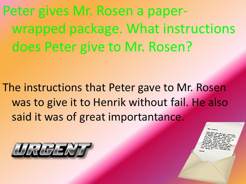 Peter gives Mr. Rosen a paper-wrapped package