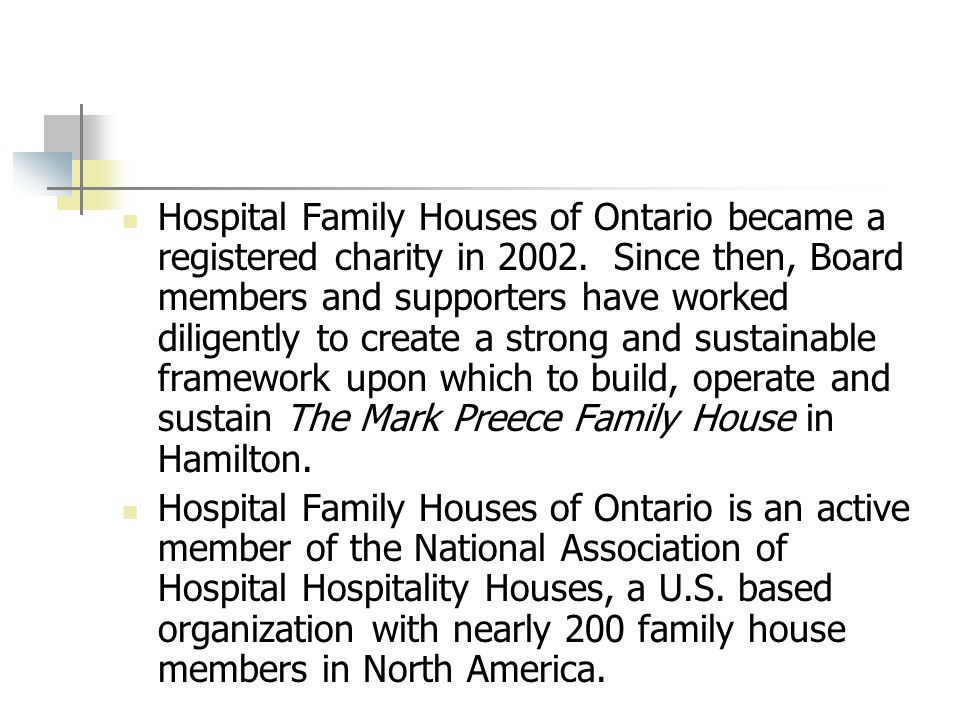 Hospital Family Houses of Ontario became a registered charity in 2002