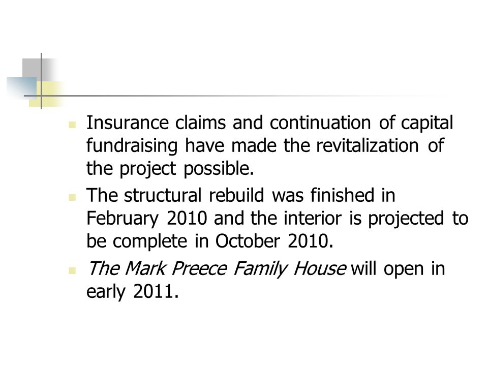 Insurance claims and continuation of capital fundraising have made the revitalization of the project possible.