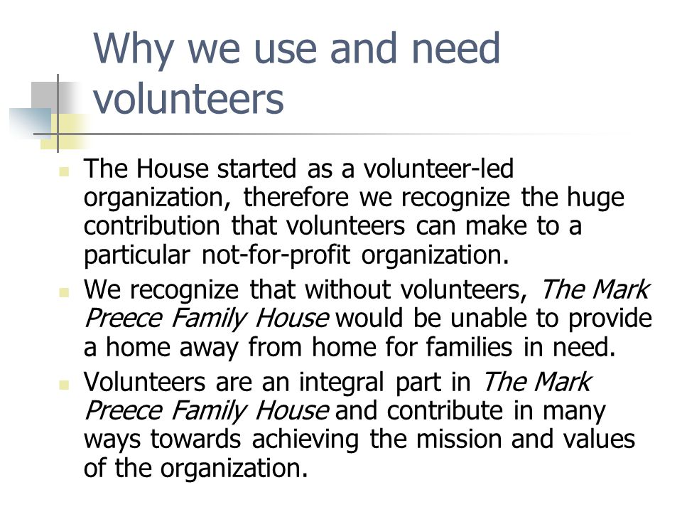 Why we use and need volunteers