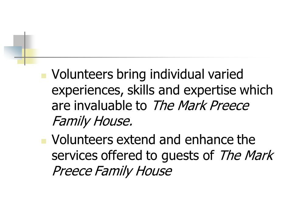 Volunteers bring individual varied experiences, skills and expertise which are invaluable to The Mark Preece Family House.
