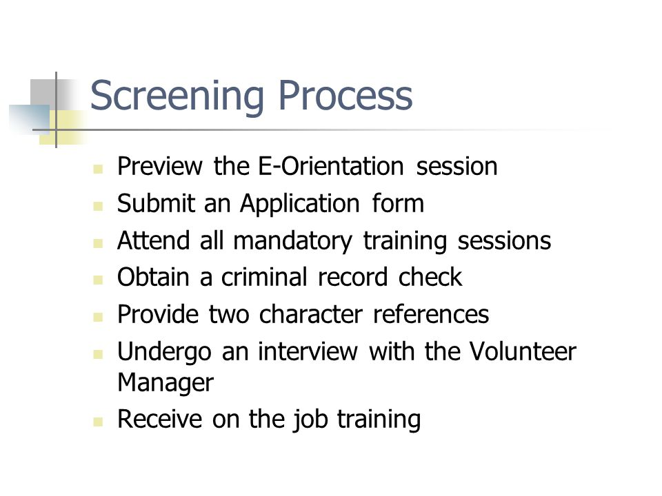 Screening Process Preview the E-Orientation session