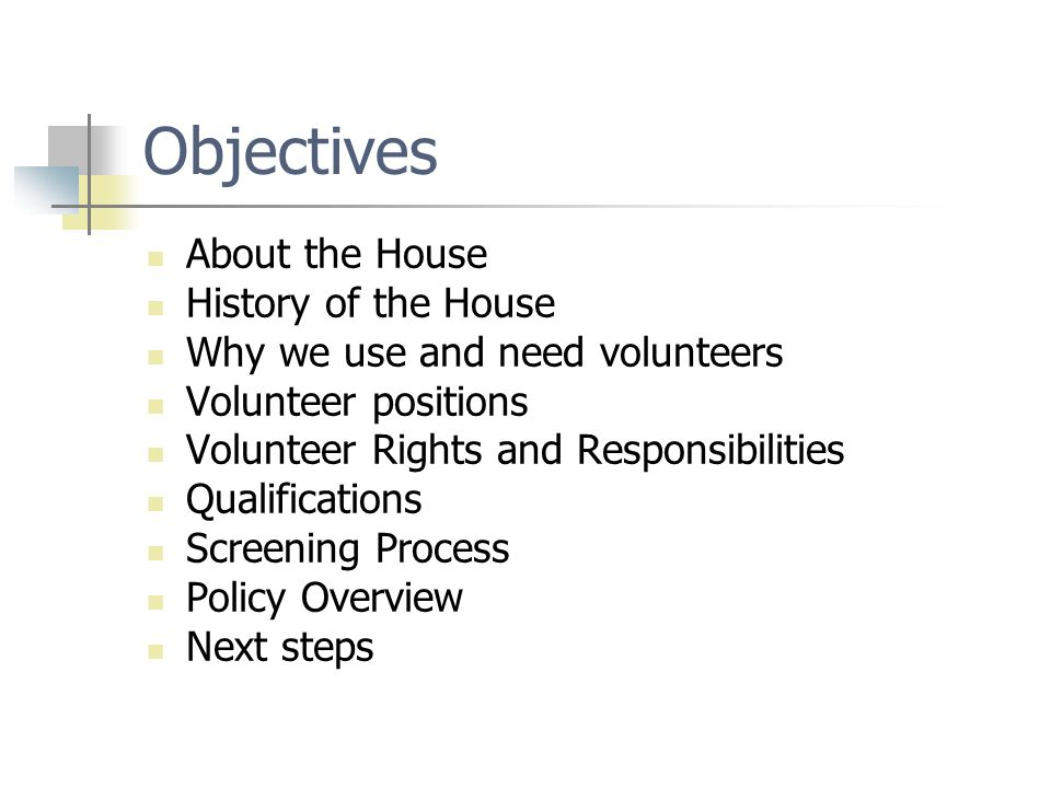 Objectives About the House History of the House