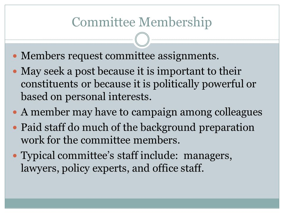Committee Membership Members request committee assignments.