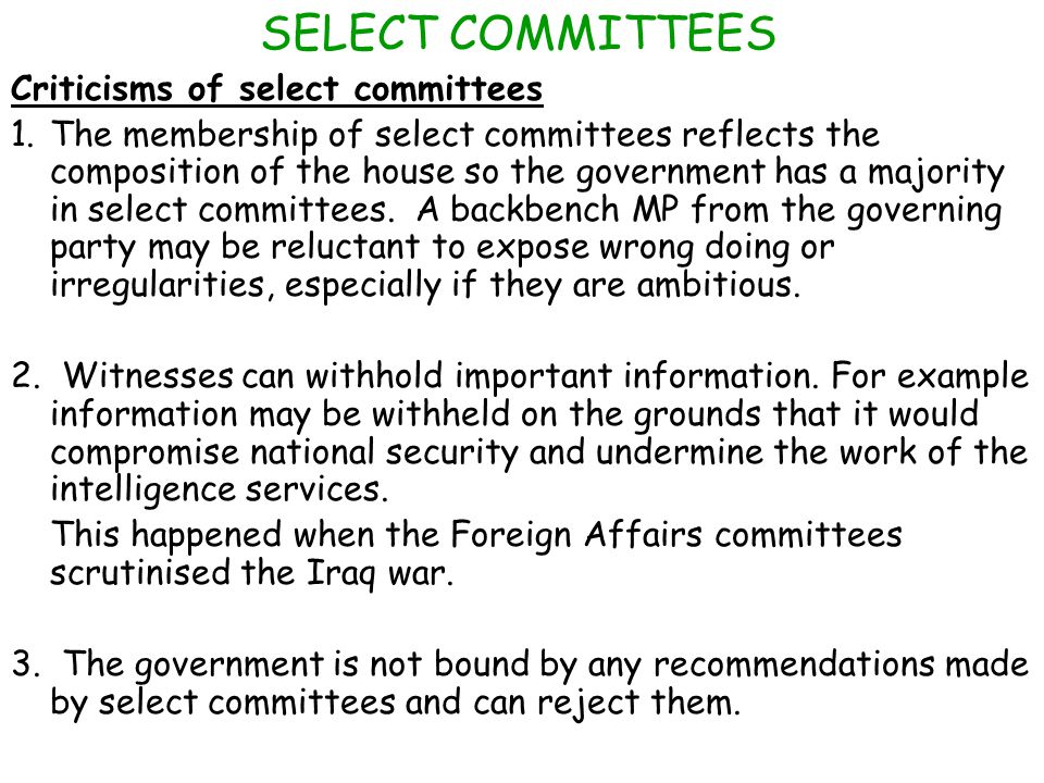 SELECT COMMITTEES Criticisms of select committees