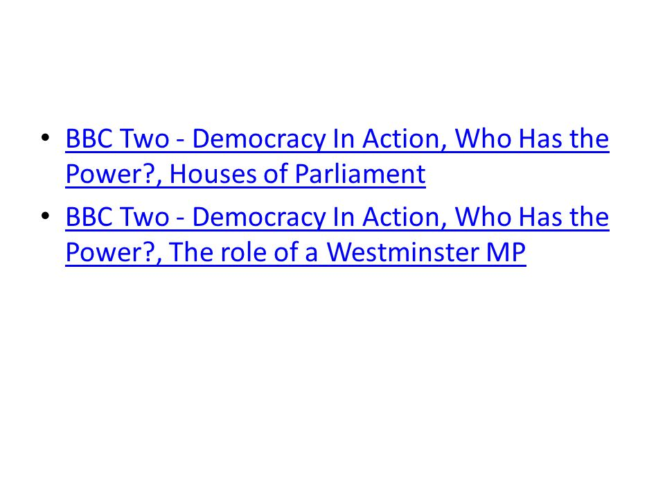 BBC Two - Democracy In Action, Who Has the Power
