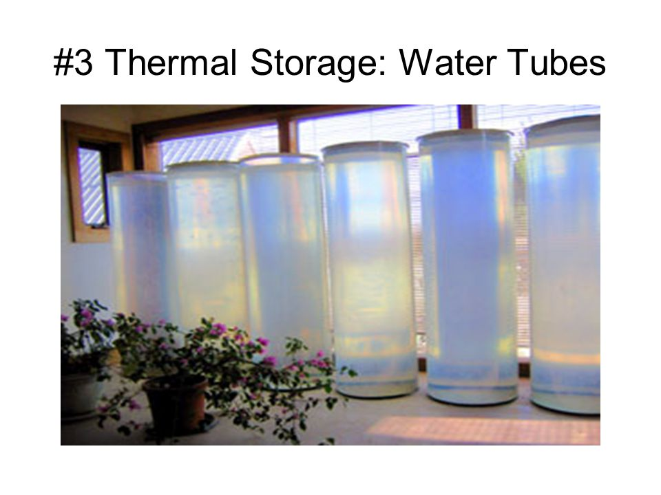 #3 Thermal Storage: Water Tubes