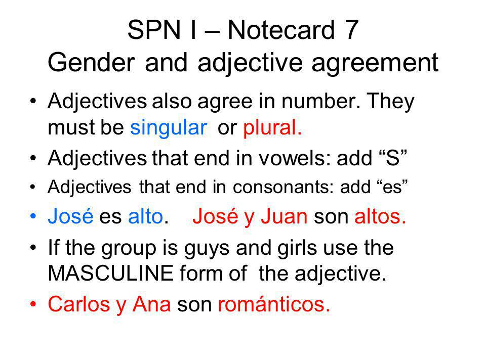 SPN I – Notecard 7 Gender and adjective agreement