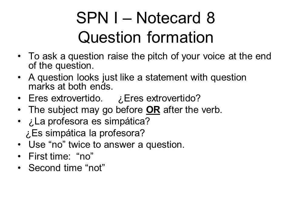 SPN I – Notecard 8 Question formation