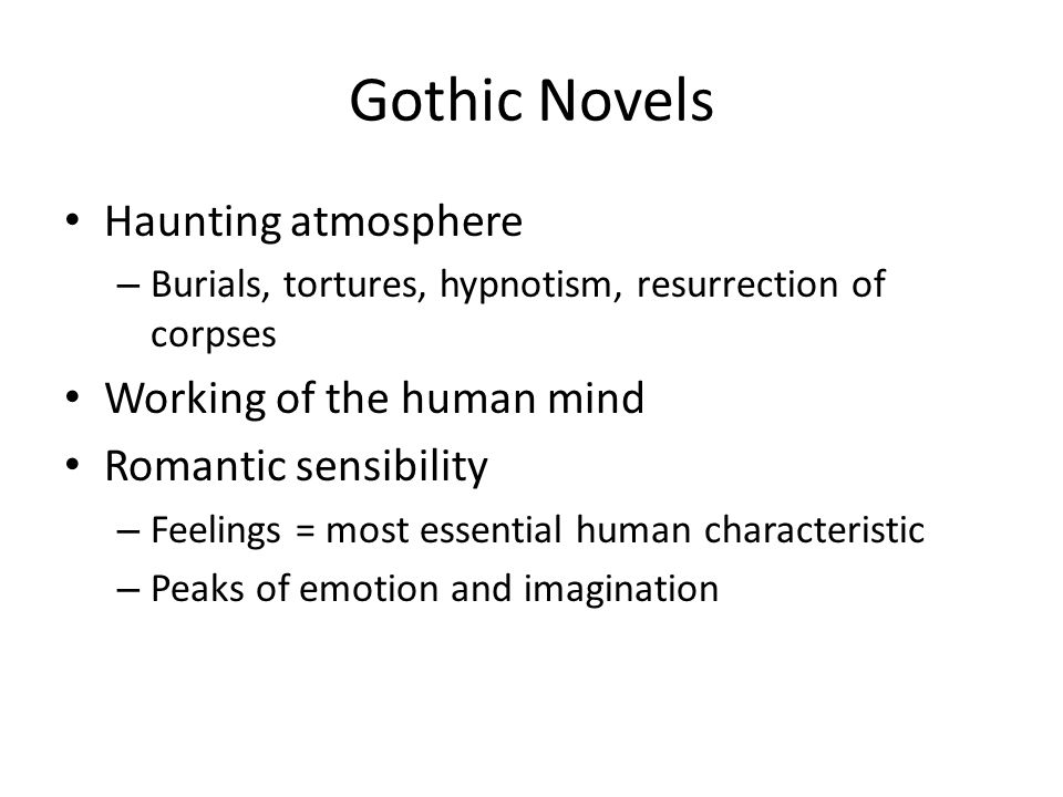 Gothic Novels Haunting atmosphere Working of the human mind
