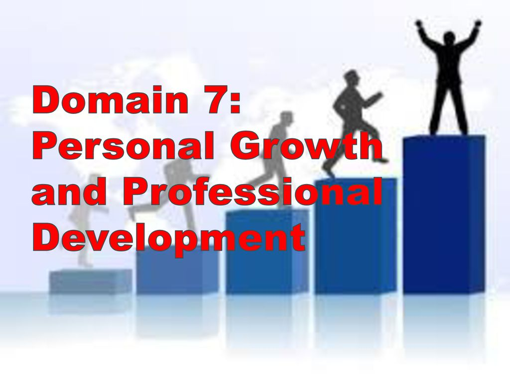 Domain 7: Personal Growth and Professional Development