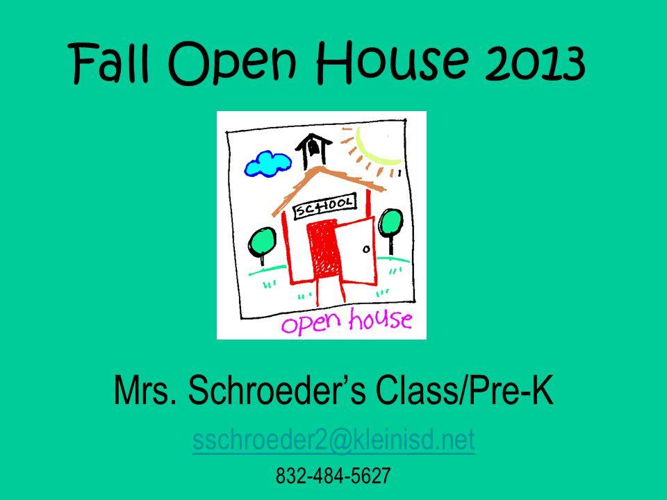 Mrs. Schroeder's Class/Pre-K sschroeder2@kleinisd.net 832-484-5627