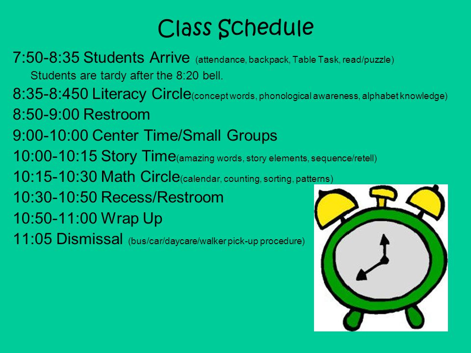 Class Schedule 7:50-8:35 Students Arrive (attendance, backpack, Table Task, read/puzzle) Students are tardy after the 8:20 bell.