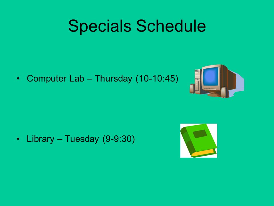 Specials Schedule Computer Lab – Thursday (10-10:45)