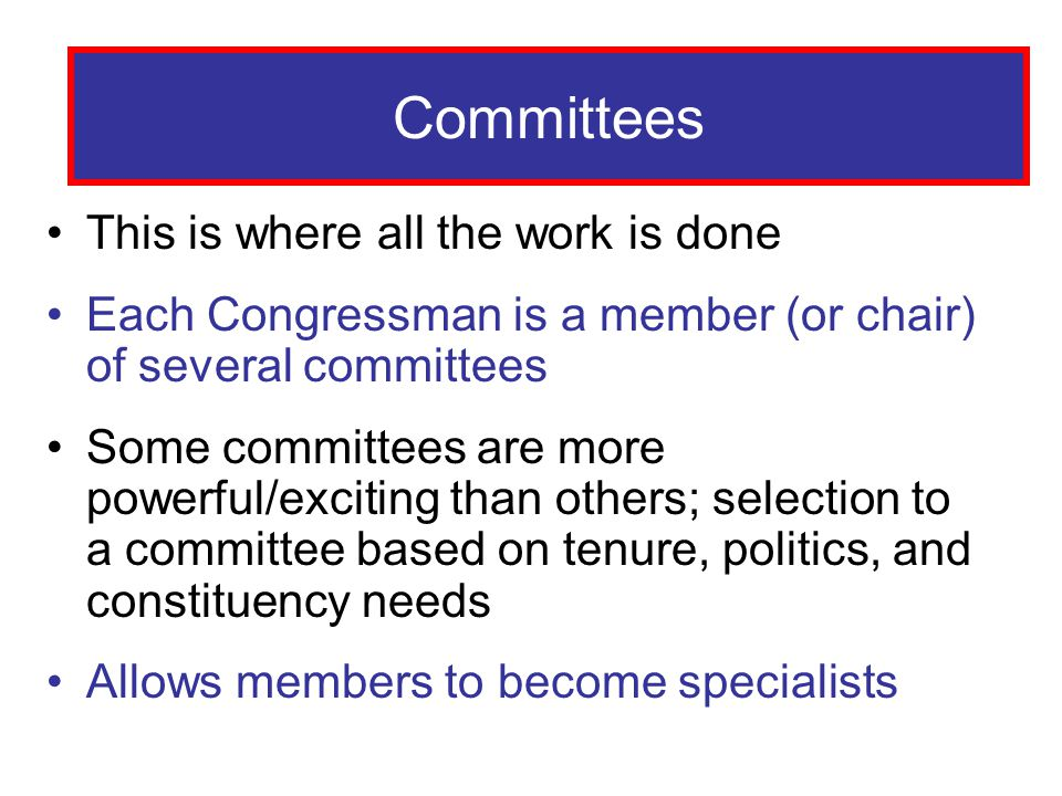 Committees Committees This is where all the work is done