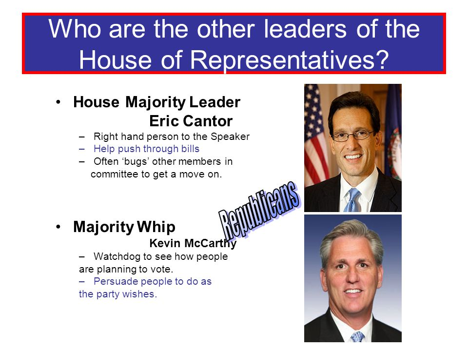 Who are the other leaders of the House of Representatives