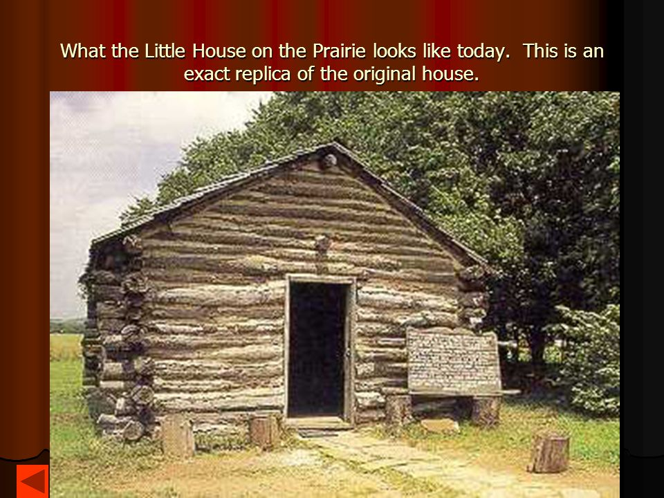 What the Little House on the Prairie looks like today