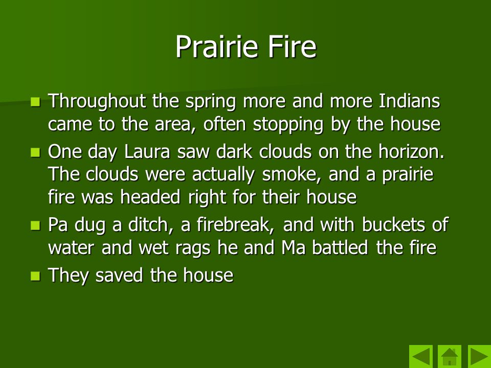 Prairie Fire Throughout the spring more and more Indians came to the area, often stopping by the house.