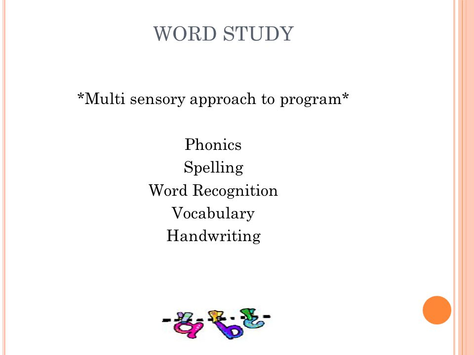 WORD STUDY *Multi sensory approach to program* Phonics Spelling Word Recognition Vocabulary Handwriting