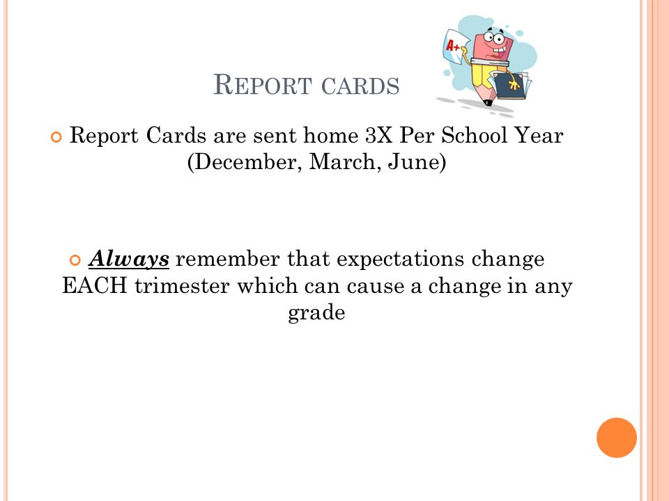 Report Cards are sent home 3X Per School Year (December, March, June)