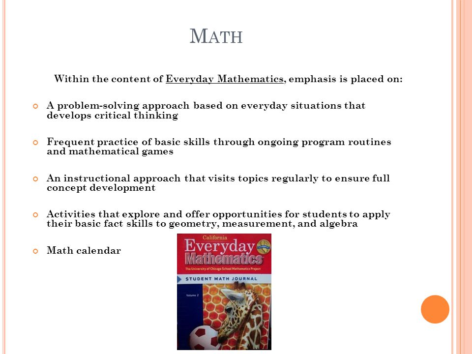 Math Within the content of Everyday Mathematics, emphasis is placed on: