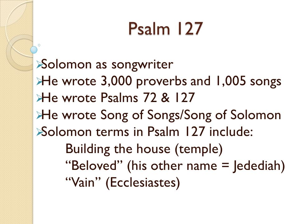 Psalm 127 Solomon as songwriter