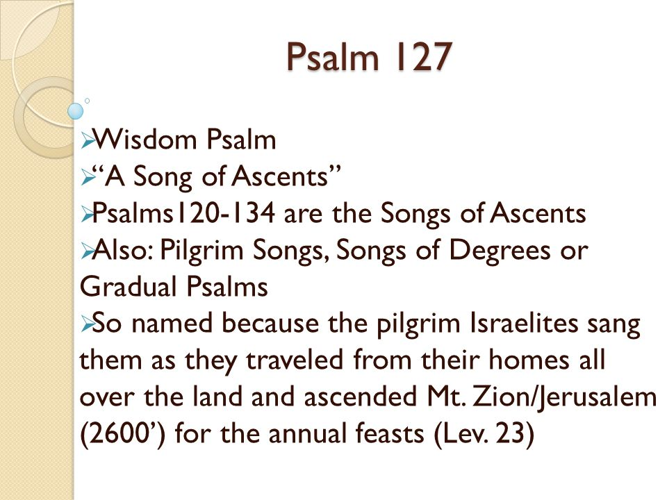 Psalm 127 Wisdom Psalm A Song of Ascents