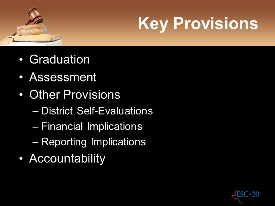 Key Provisions Graduation Assessment Other Provisions Accountability
