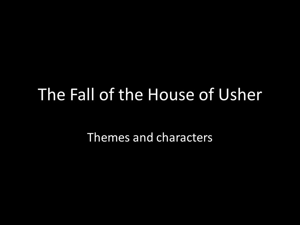 An analysis of the theme of madness in the fall of the house of usher by edgar allan poe