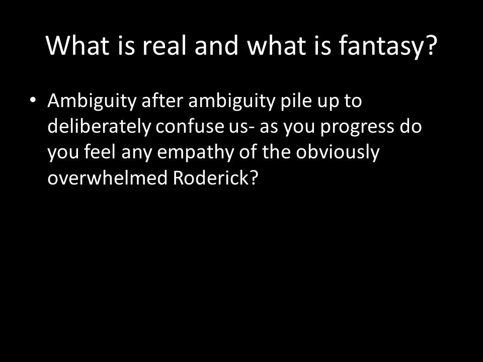 What is real and what is fantasy