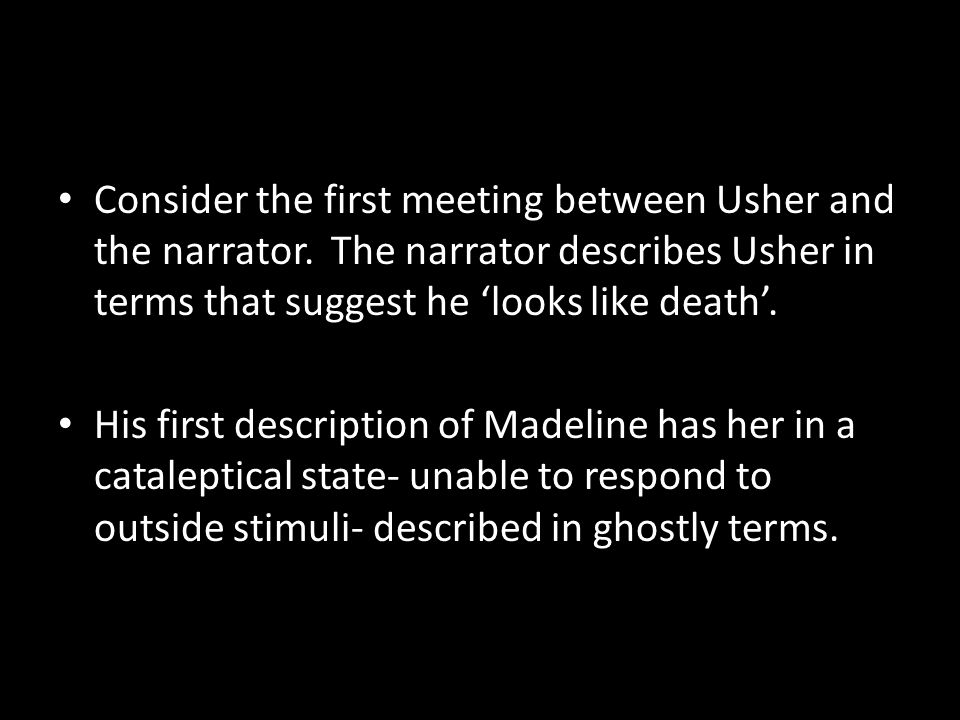 Consider the first meeting between Usher and the narrator