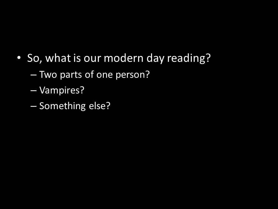 So, what is our modern day reading