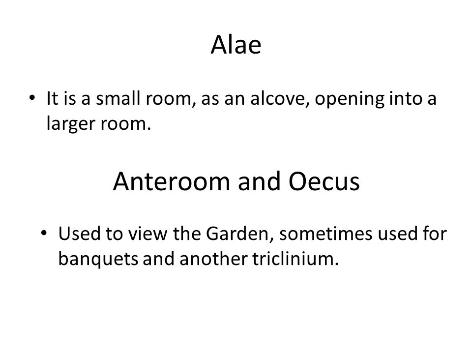 Alae Anteroom and Oecus