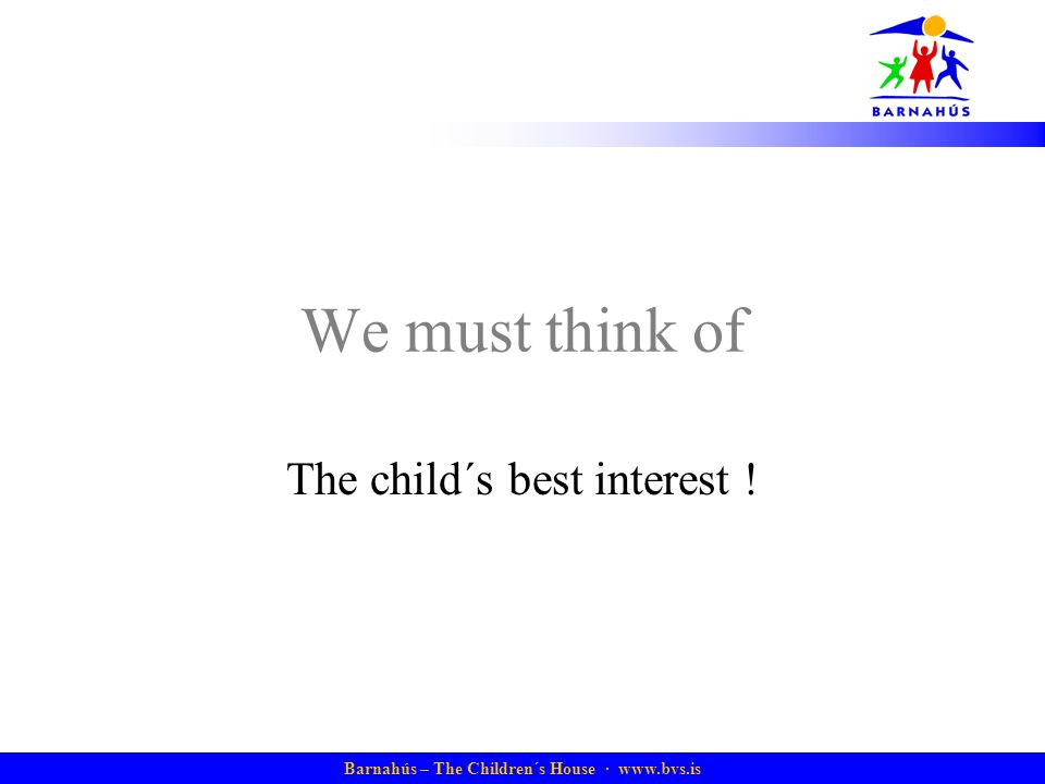 The child´s best interest !